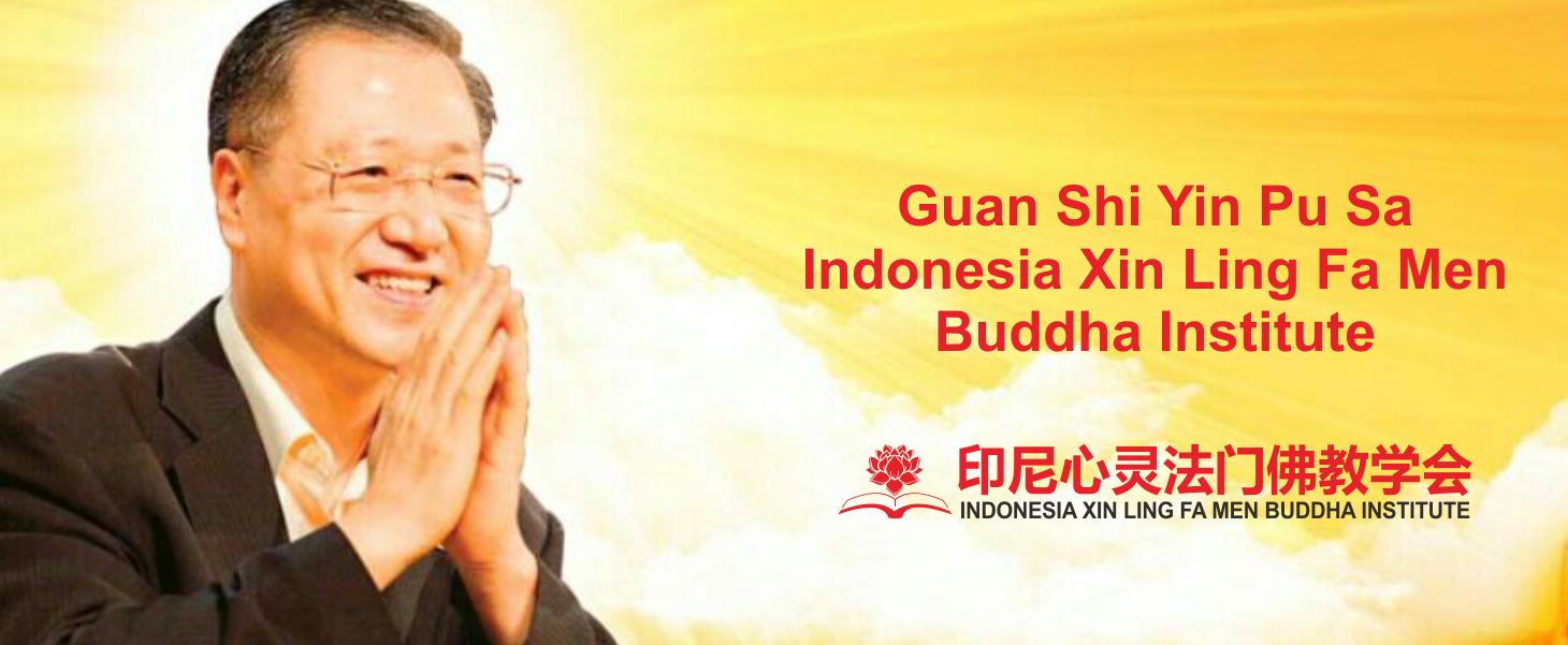 INDONESIA XIN LING FA MEN BUDDHA INSTITUTE